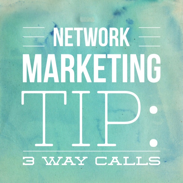 Network Marketing Tip: 3 Way Call