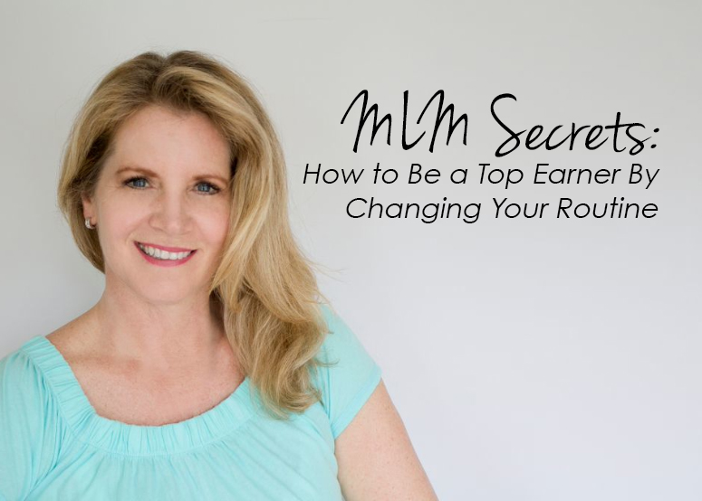 mlm-secrets-how-to-become-a-top-earner-by-changing-your-daily-routine